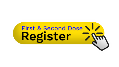 First & Second Dose: Register